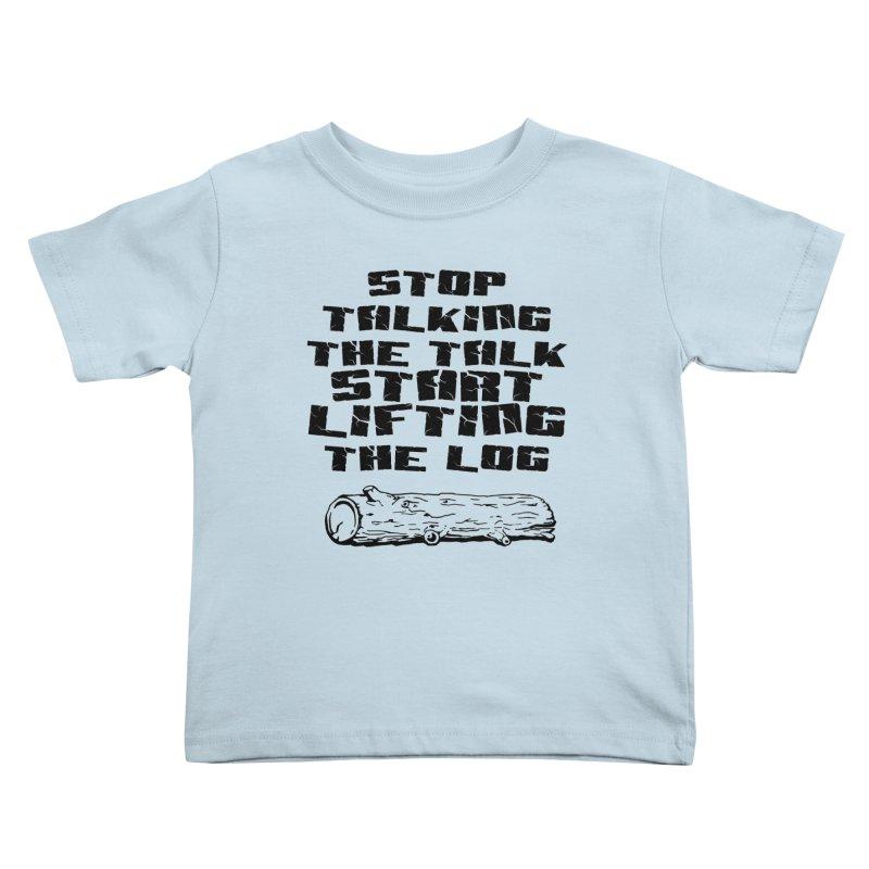 Stop Talking the Talk (black) Kids Toddler T-Shirt by Power Artist Shop