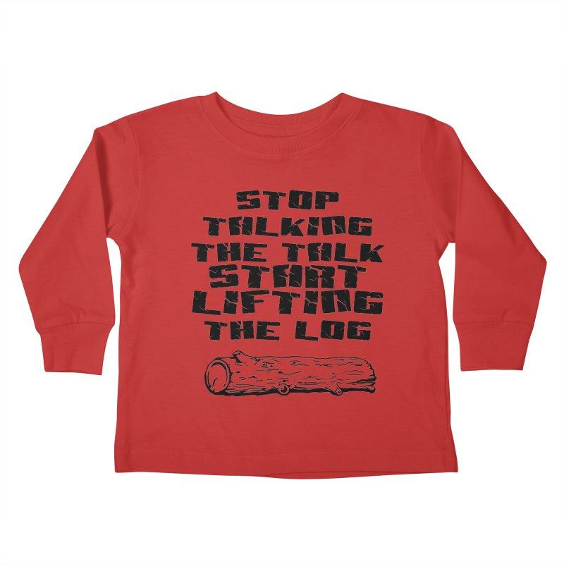 Stop Talking the Talk (black) Kids Toddler Longsleeve T-Shirt by Power Artist Shop