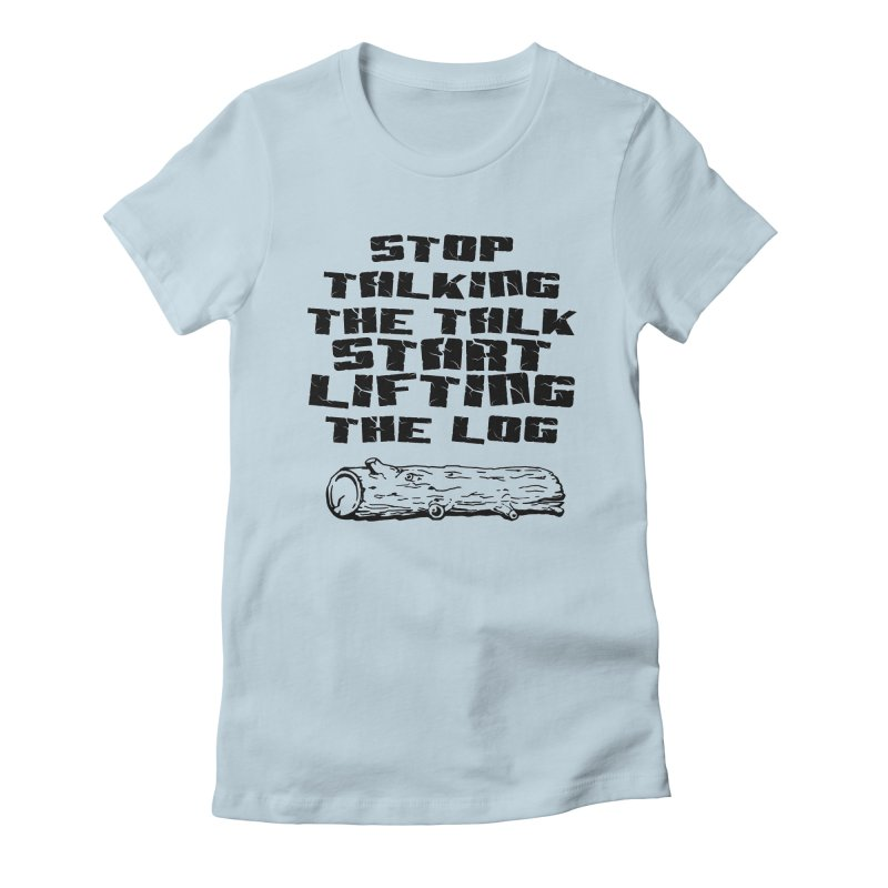 Stop Talking the Talk (black) Women's Fitted T-Shirt by Power Artist Shop