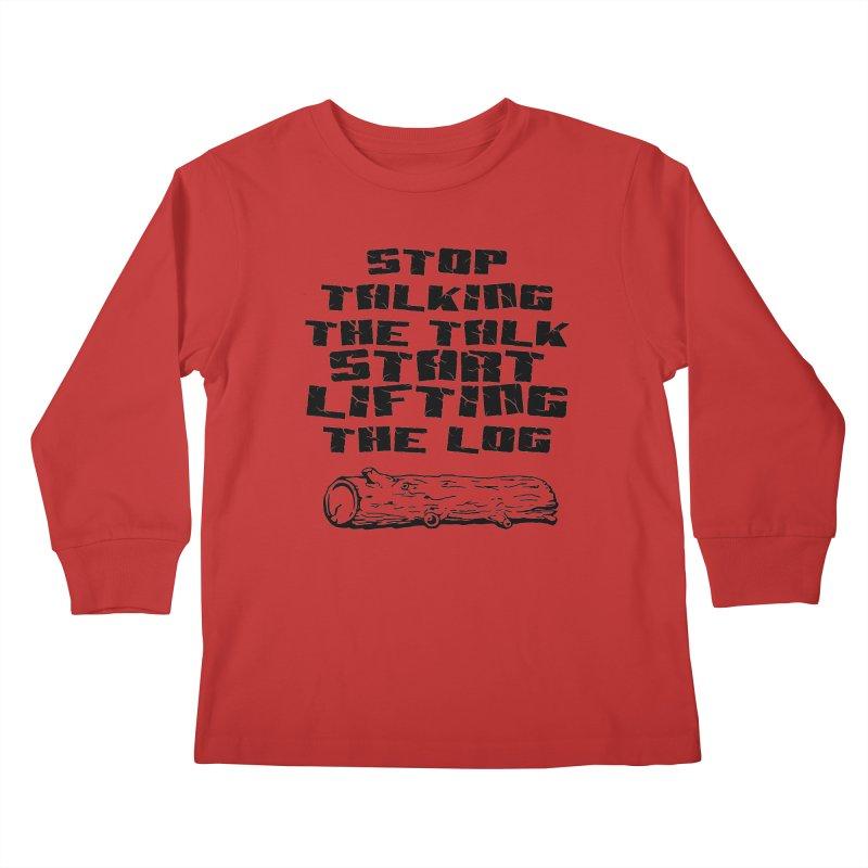 Stop Talking the Talk (black) Kids Longsleeve T-Shirt by Power Artist Shop
