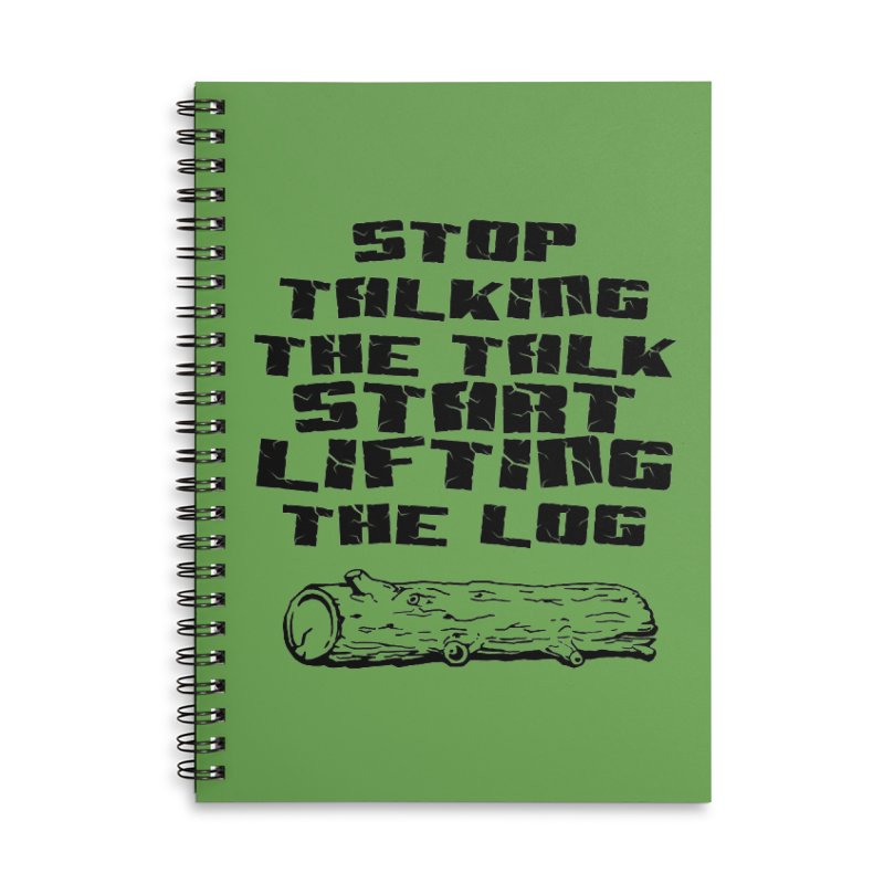 Stop Talking the Talk (black) Accessories Lined Spiral Notebook by Power Artist Shop