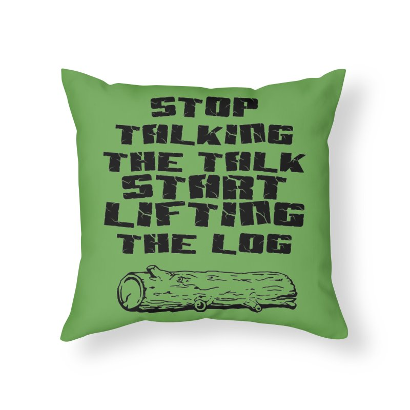 Stop Talking the Talk (black) Home Throw Pillow by Power Artist Shop