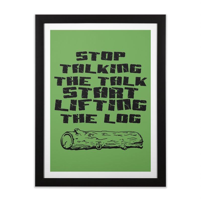 Stop Talking the Talk (black) Home Framed Fine Art Print by Power Artist Shop