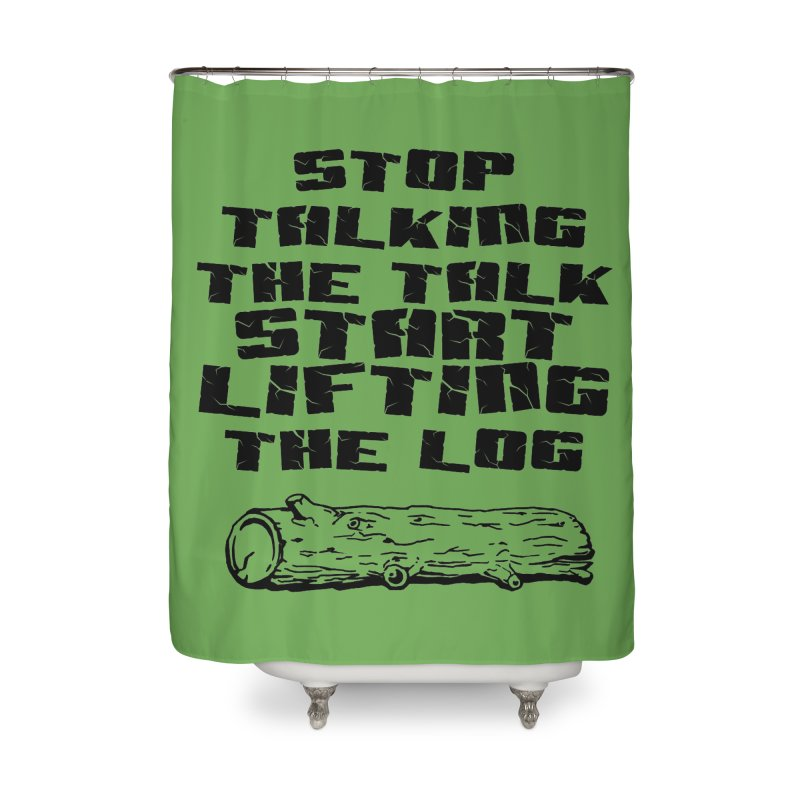 Stop Talking the Talk (black) Home Shower Curtain by Power Artist Shop