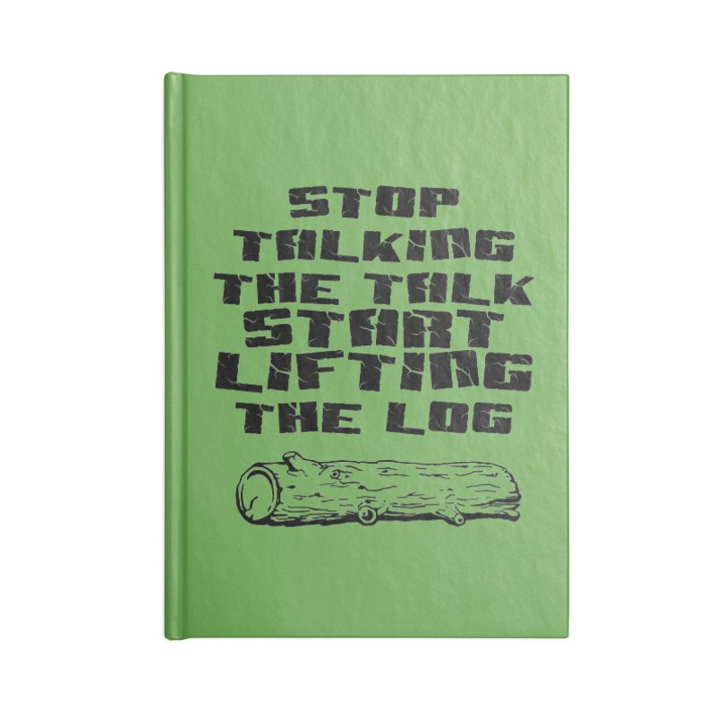 Stop Talking the Talk (black) Accessories Blank Journal Notebook by Power Artist Shop