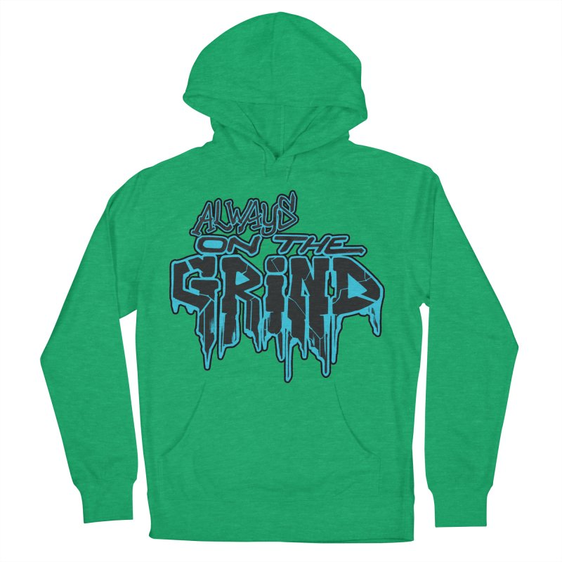 Always On The Grind Women's French Terry Pullover Hoody by Power Artist Shop