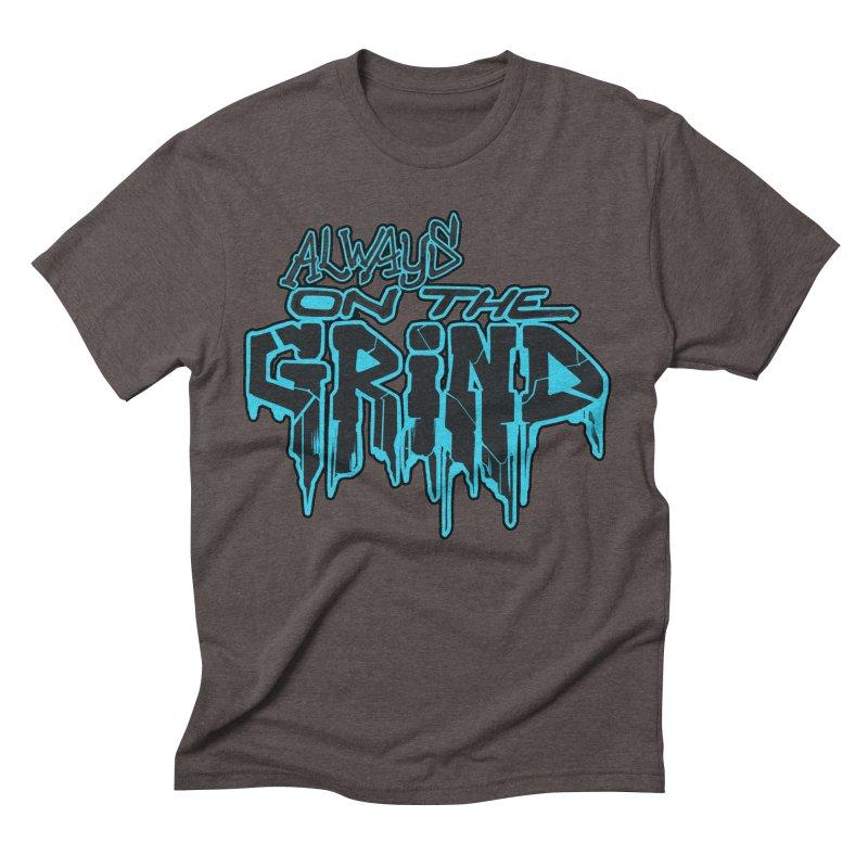 Always On The Grind Men's Triblend T-Shirt by Power Artist Shop