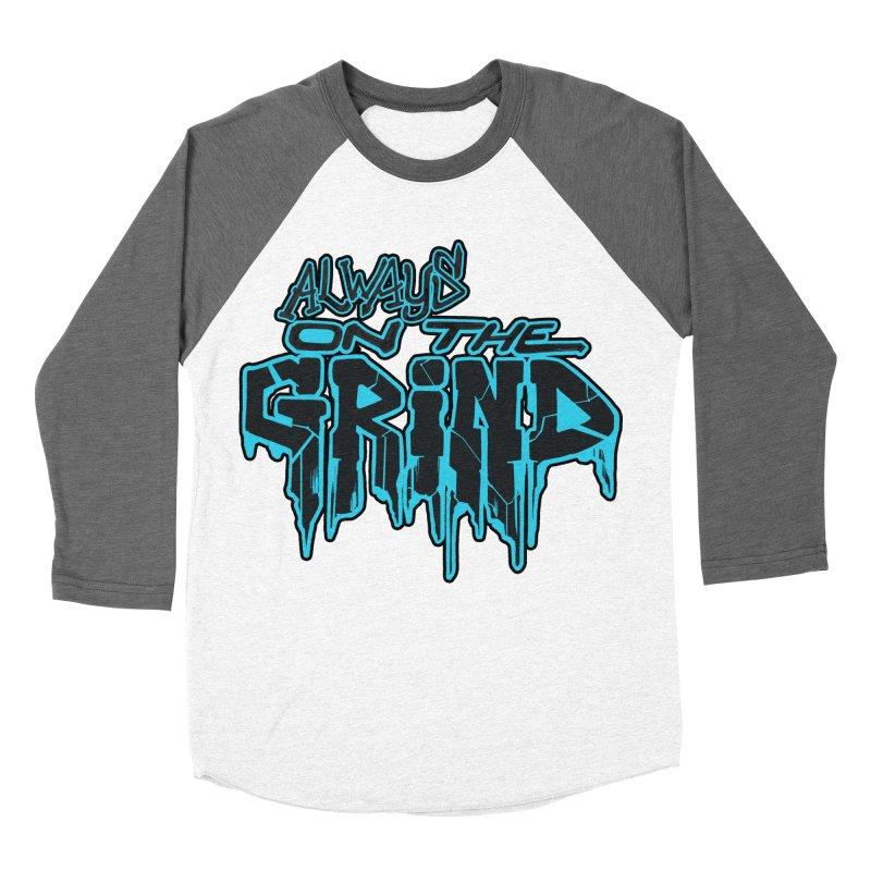 Always On The Grind Women's Baseball Triblend Longsleeve T-Shirt by Power Artist Shop