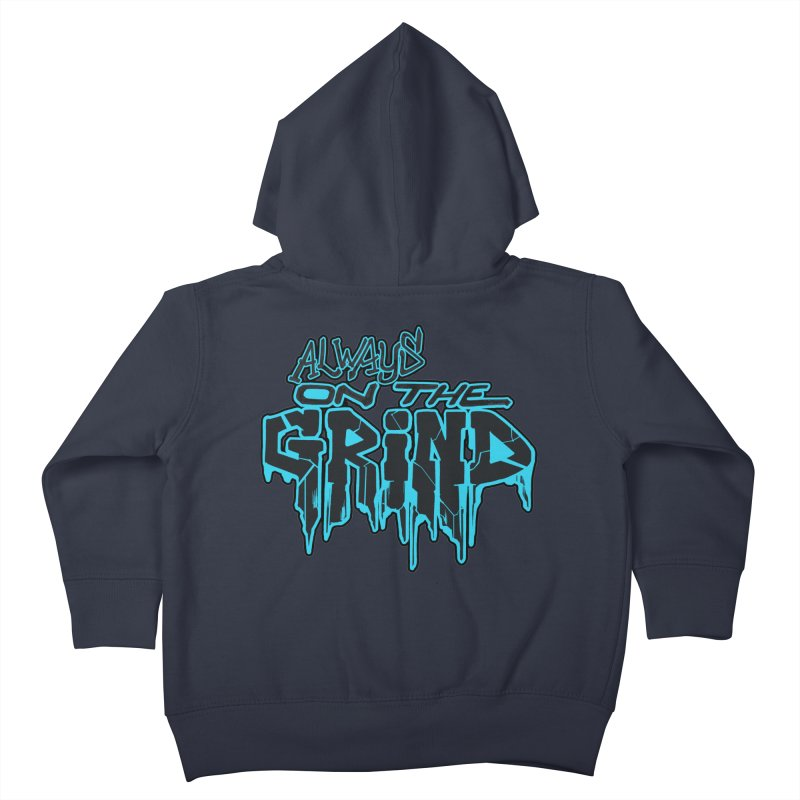 Always On The Grind Kids Toddler Zip-Up Hoody by Power Artist Shop