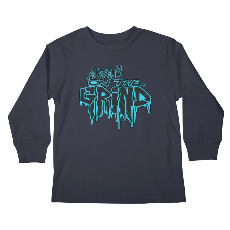 Always On The Grind Kids Longsleeve T-Shirt by Power Artist Shop