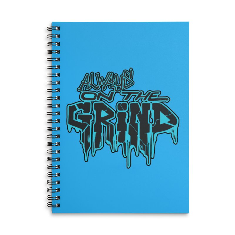 Always On The Grind Accessories Lined Spiral Notebook by Power Artist Shop