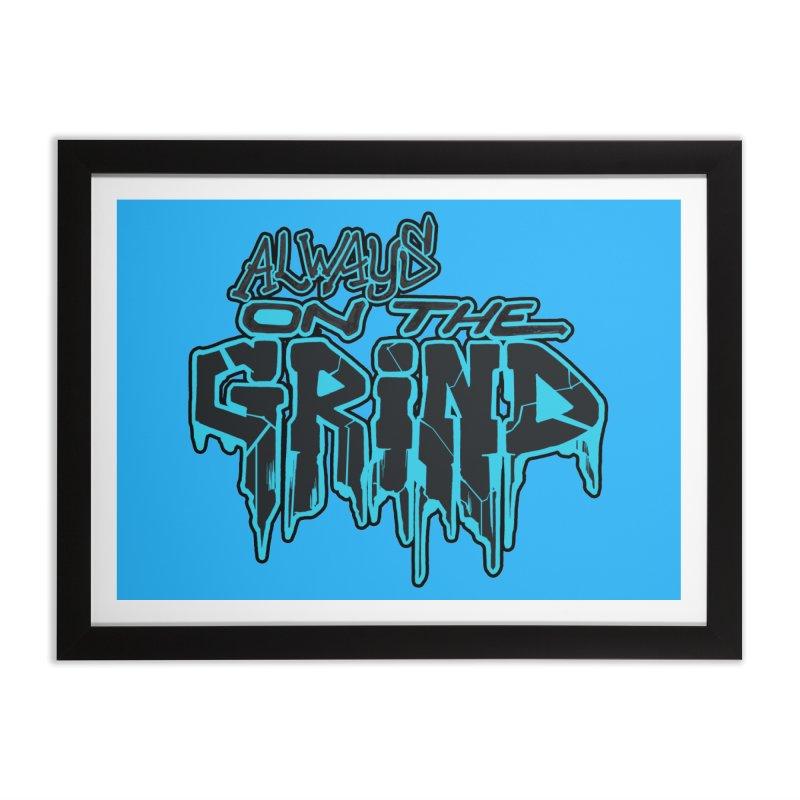 Always On The Grind Home Framed Fine Art Print by Power Artist Shop