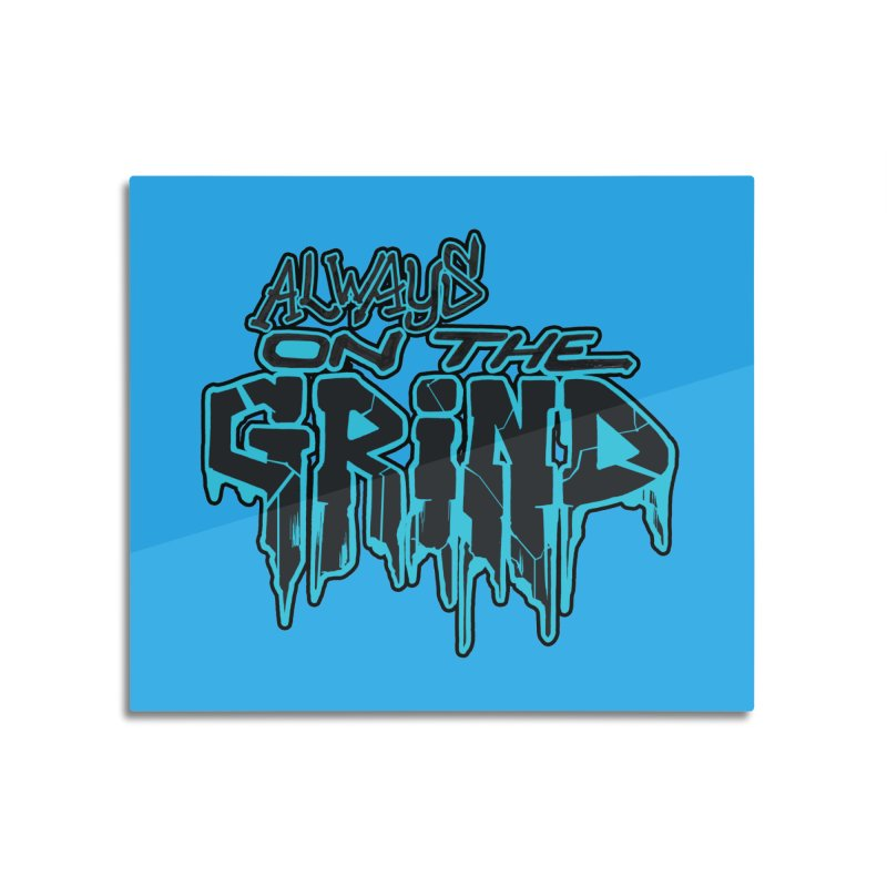 Always On The Grind Home Mounted Acrylic Print by Power Artist Shop