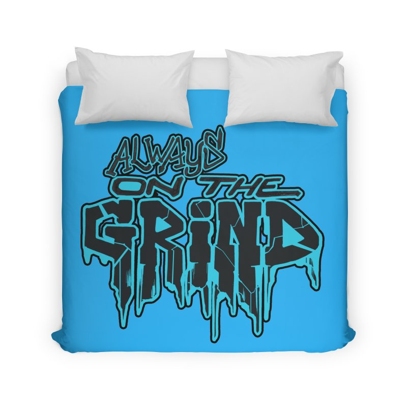 Always On The Grind Home Duvet by Power Artist Shop
