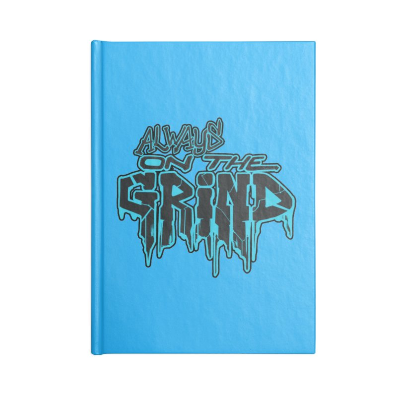 Always On The Grind Accessories Lined Journal Notebook by Power Artist Shop
