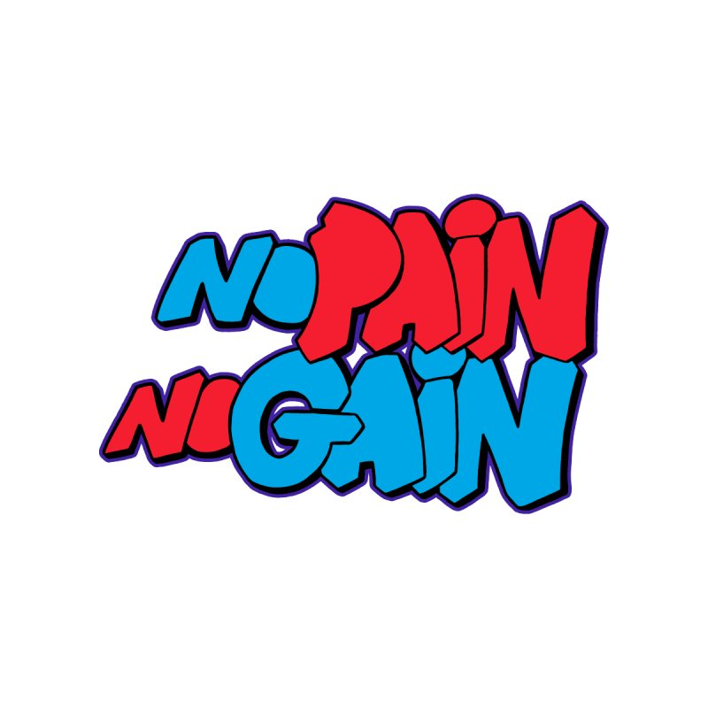 No Pain No Gain Kids T-Shirt by Power Artist Shop