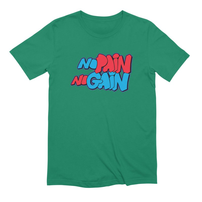No Pain No Gain Men's Extra Soft T-Shirt by Power Artist Shop