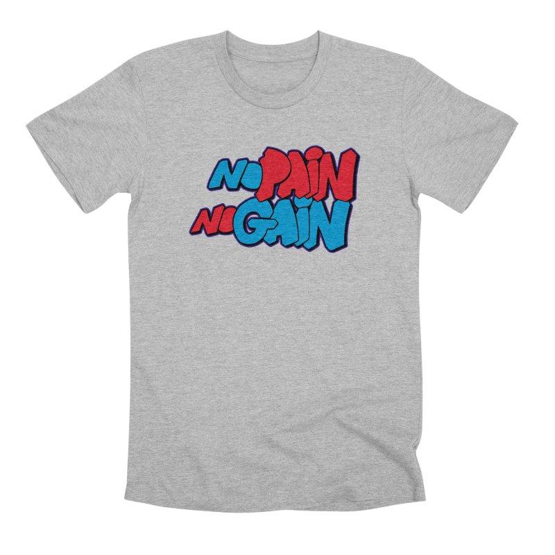 No Pain No Gain Men's Premium T-Shirt by Power Artist Shop