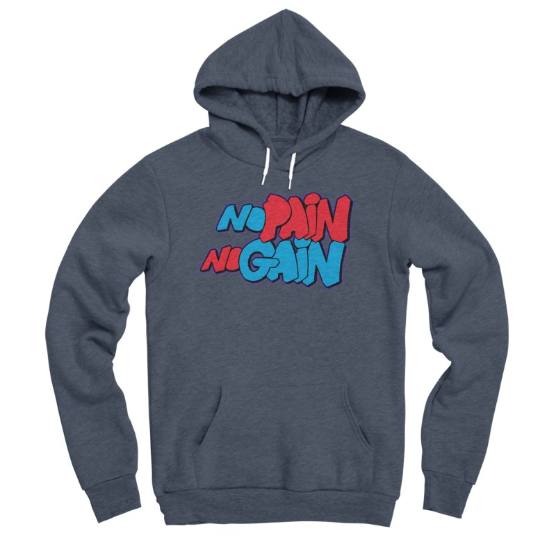 No Pain No Gain Men's Sponge Fleece Pullover Hoody by Power Artist Shop