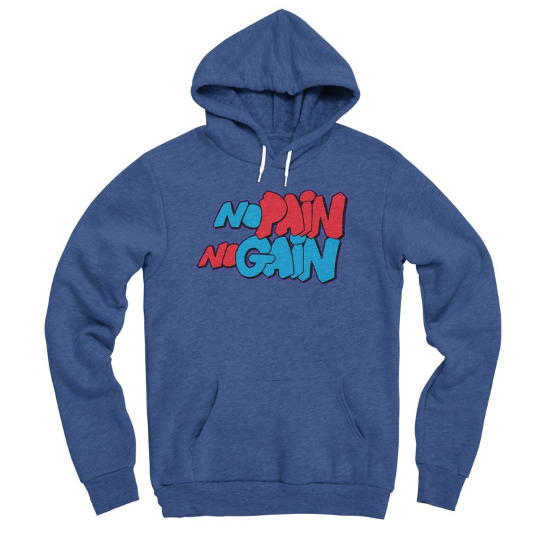 No Pain No Gain Men's Sponge Fleece Pullover Hoody by Power Artist Shop