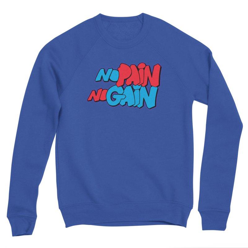 No Pain No Gain Women's Sweatshirt by Power Artist Shop