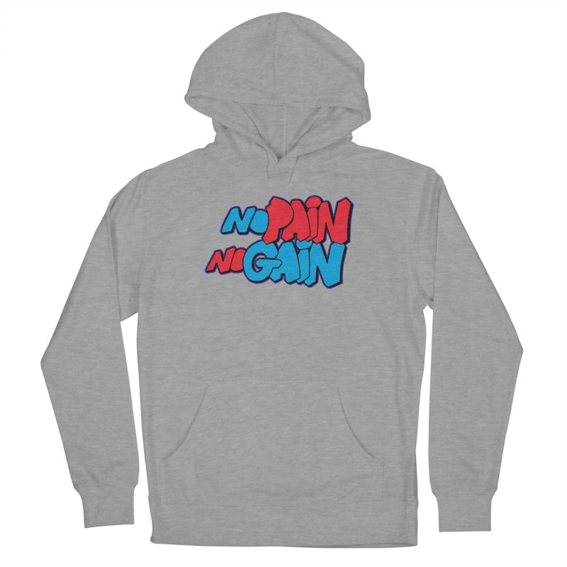 No Pain No Gain Women's French Terry Pullover Hoody by Power Artist Shop
