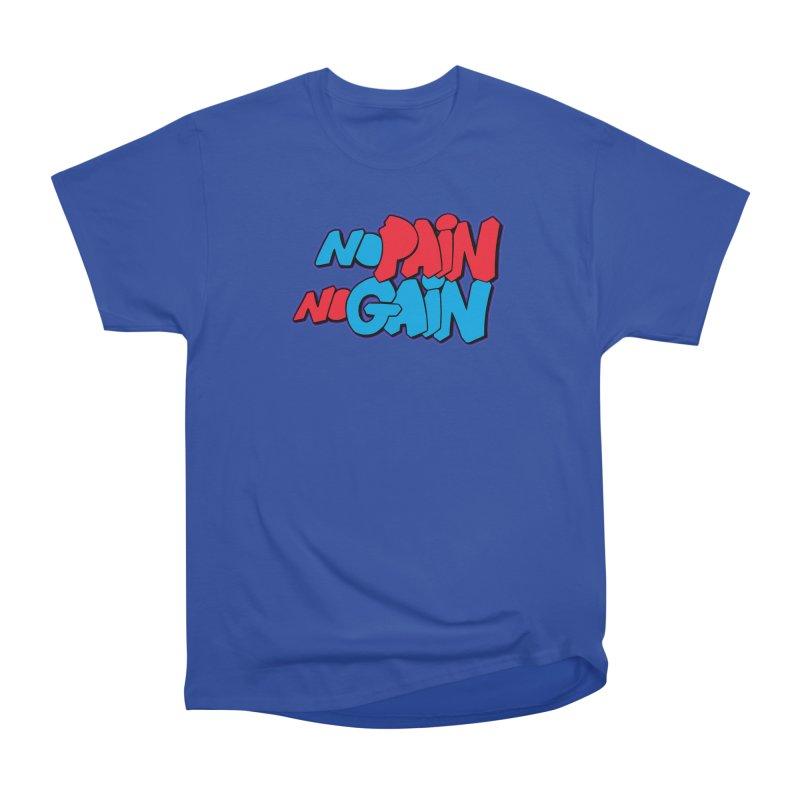 No Pain No Gain Women's Heavyweight Unisex T-Shirt by Power Artist Shop