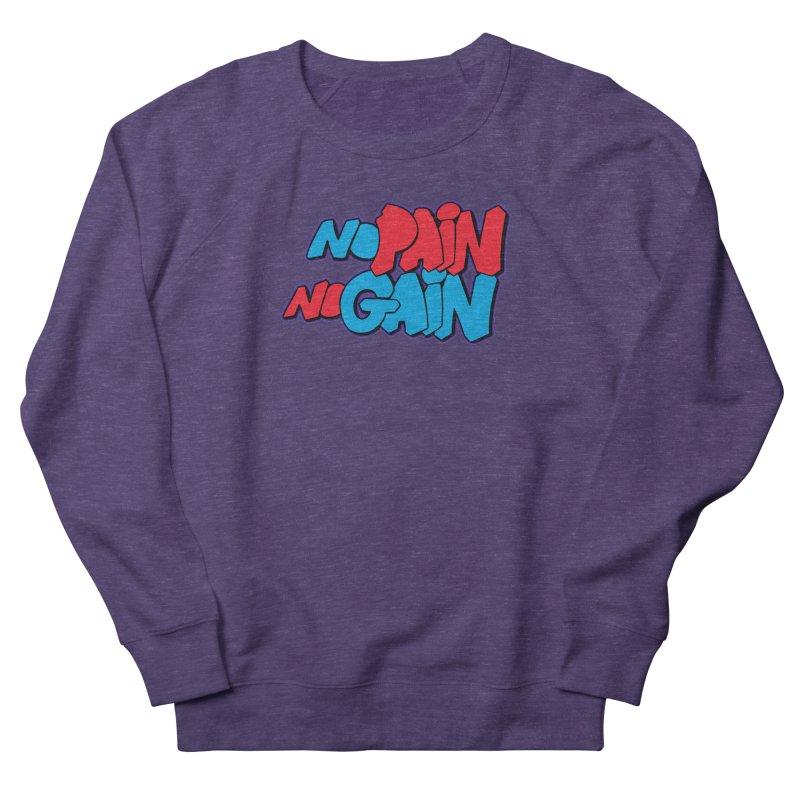 No Pain No Gain Women's French Terry Sweatshirt by Power Artist Shop