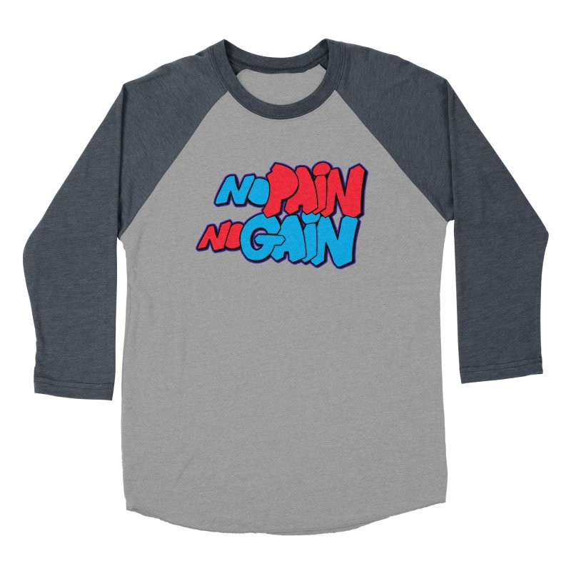 No Pain No Gain Women's Baseball Triblend Longsleeve T-Shirt by Power Artist Shop