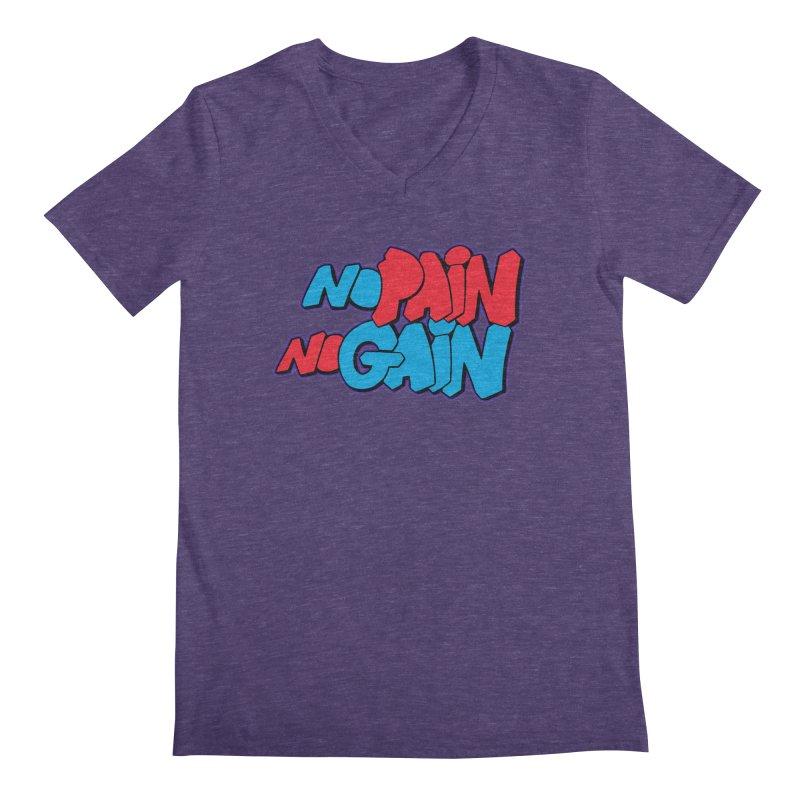 No Pain No Gain Men's Regular V-Neck by Power Artist Shop