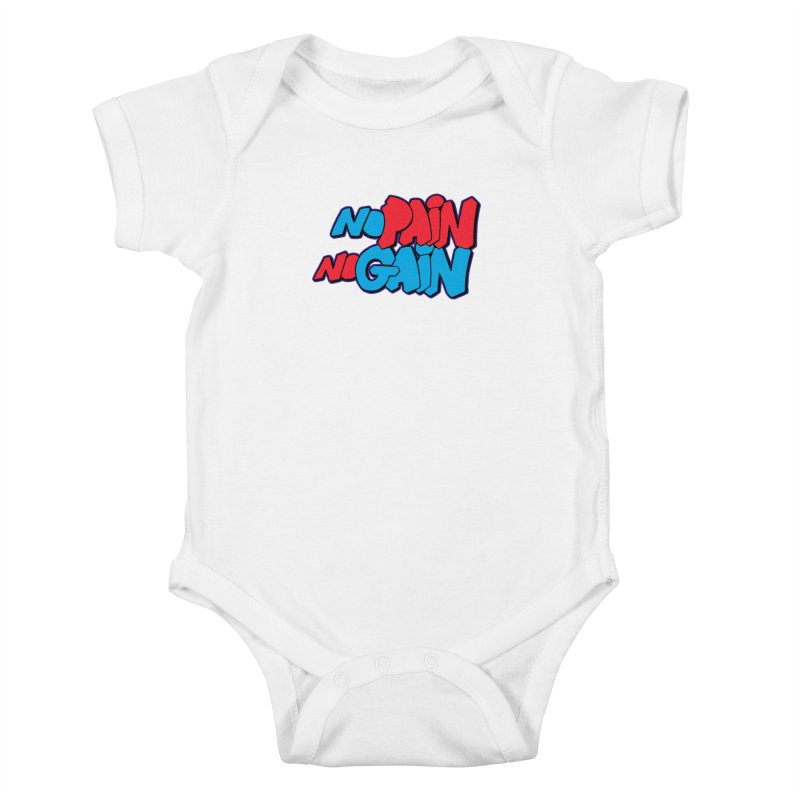 No Pain No Gain Kids Baby Bodysuit by Power Artist Shop