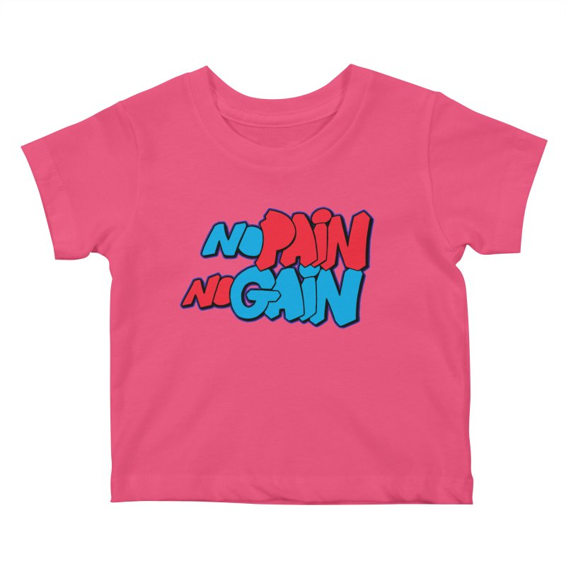 No Pain No Gain Kids Baby T-Shirt by Power Artist Shop