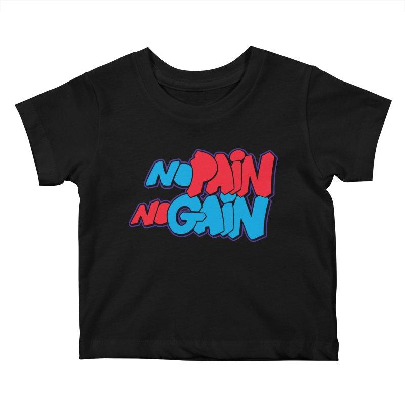 No Pain No Gain Kids Baby T-Shirt by Power Artist Shop