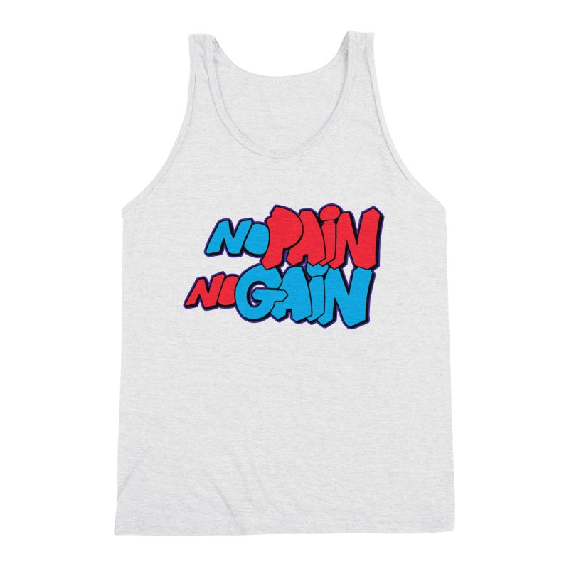 No Pain No Gain Men's Triblend Tank by Power Artist Shop