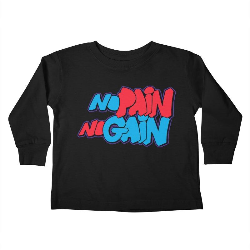 No Pain No Gain Kids Toddler Longsleeve T-Shirt by Power Artist Shop