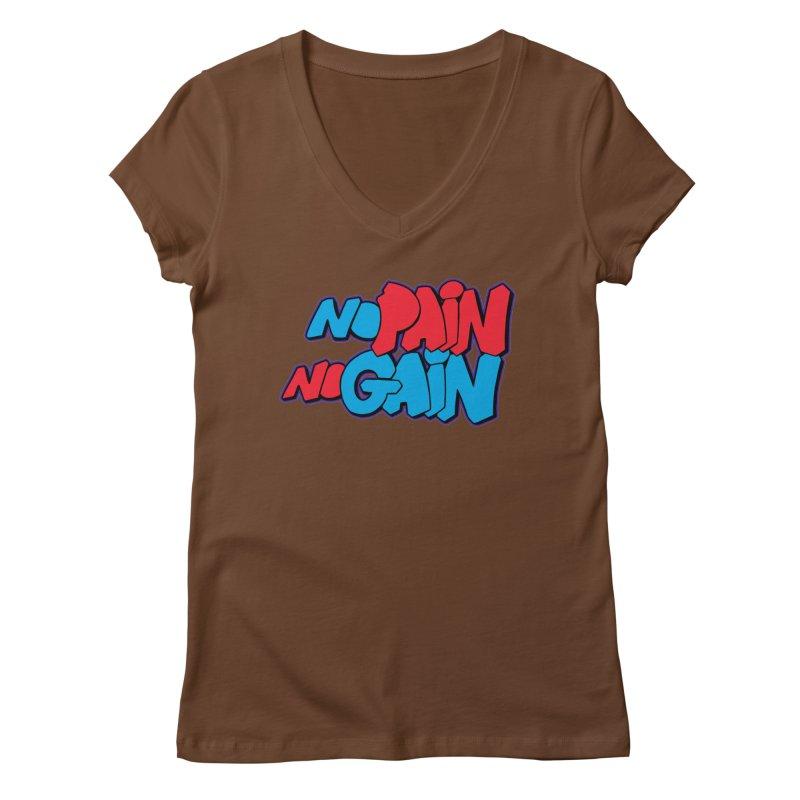 No Pain No Gain Women's Regular V-Neck by Power Artist Shop