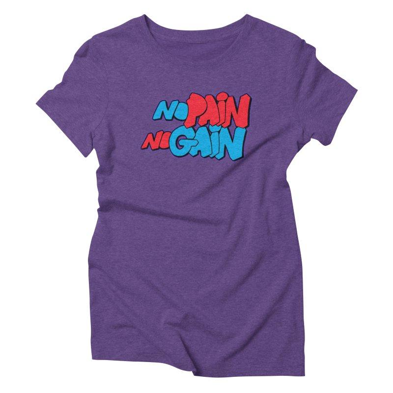 No Pain No Gain Women's Triblend T-Shirt by Power Artist Shop