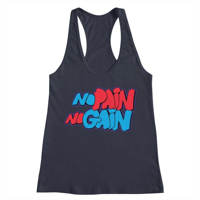 No Pain No Gain Women's Racerback Tank by Power Artist Shop