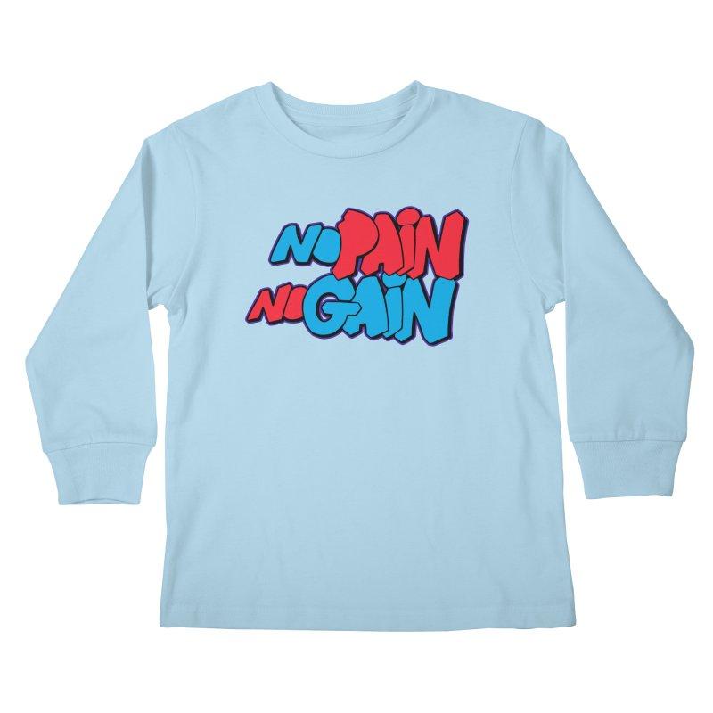 No Pain No Gain Kids Longsleeve T-Shirt by Power Artist Shop