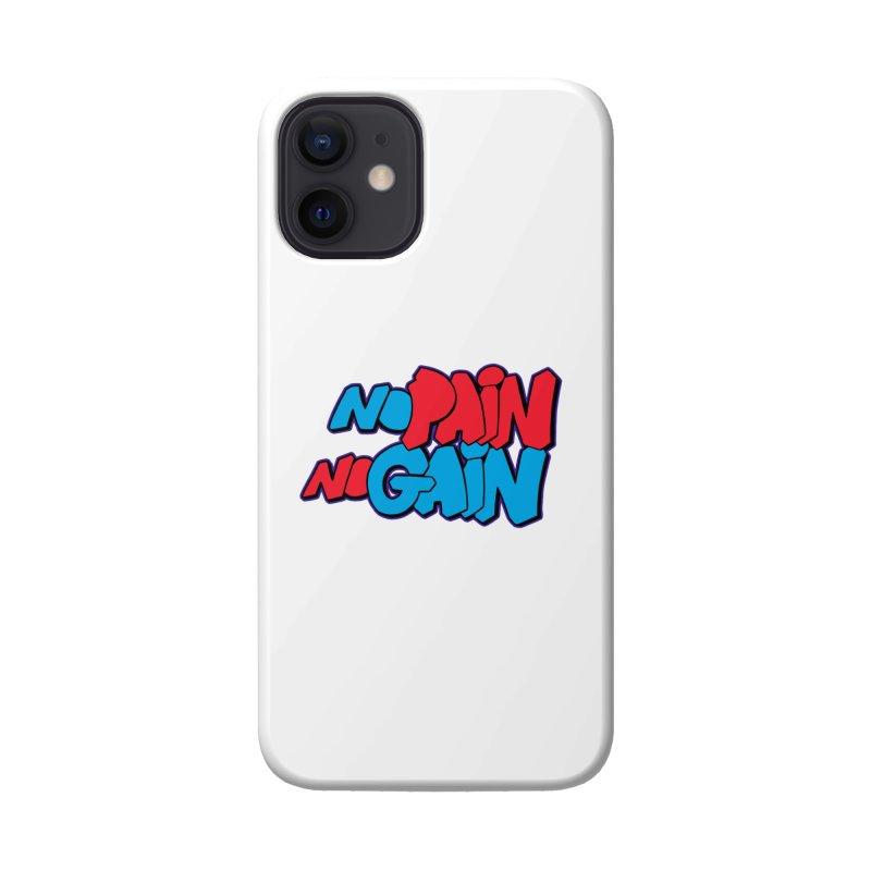 No Pain No Gain Accessories Phone Case by Power Artist Shop