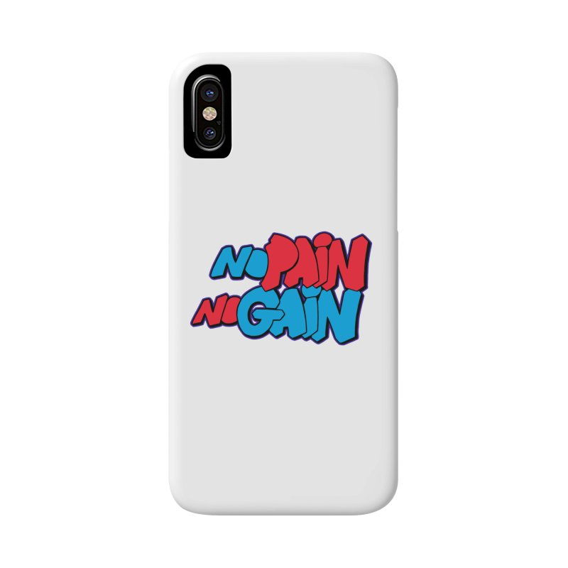 No Pain No Gain Accessories Phone Case by Power Artist Shop