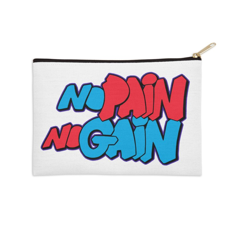 No Pain No Gain Accessories Zip Pouch by Power Artist Shop