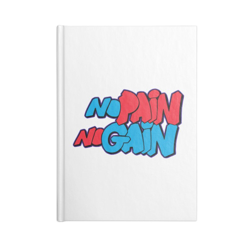 No Pain No Gain Accessories Blank Journal Notebook by Power Artist Shop