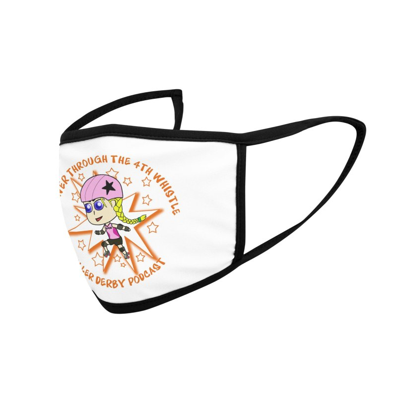 Power Through the 4th Whistle Roller Derby Podcast Accessories Face Mask by Power Thru the 4th Whistle Roller Derby Podcast