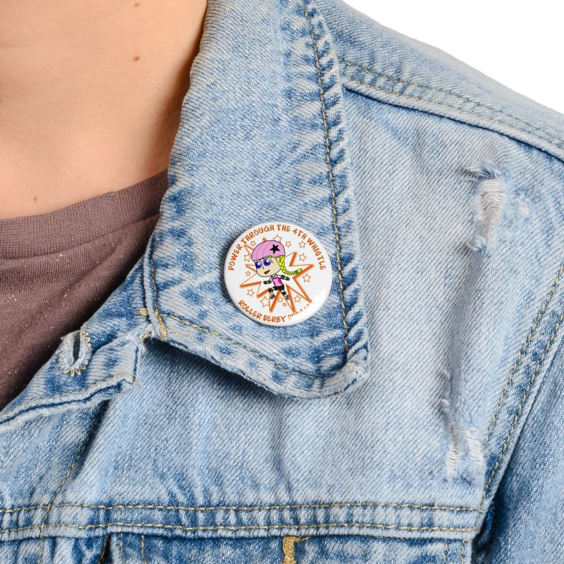 Power Through the 4th Whistle Roller Derby Podcast Accessories Button by Power Thru the 4th Whistle Roller Derby Podcast
