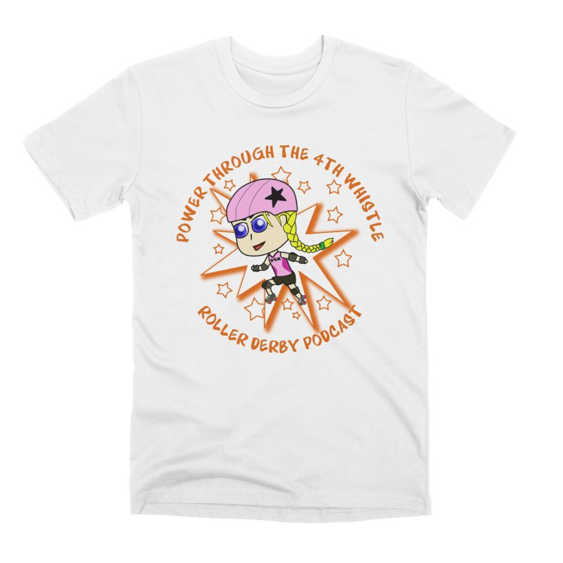 Power Through the 4th Whistle Roller Derby Podcast Men's T-Shirt by Power Thru the 4th Whistle Roller Derby Podcast