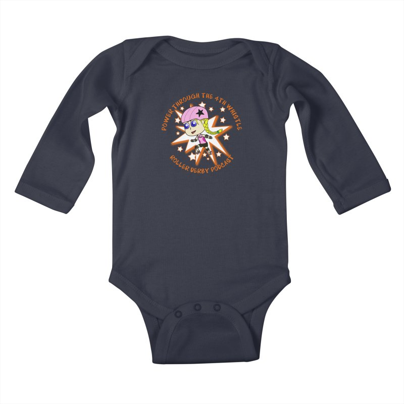Power Through the 4th Whistle Roller Derby Podcast Kids Baby Longsleeve Bodysuit by Power Thru the 4th Whistle Roller Derby Podcast