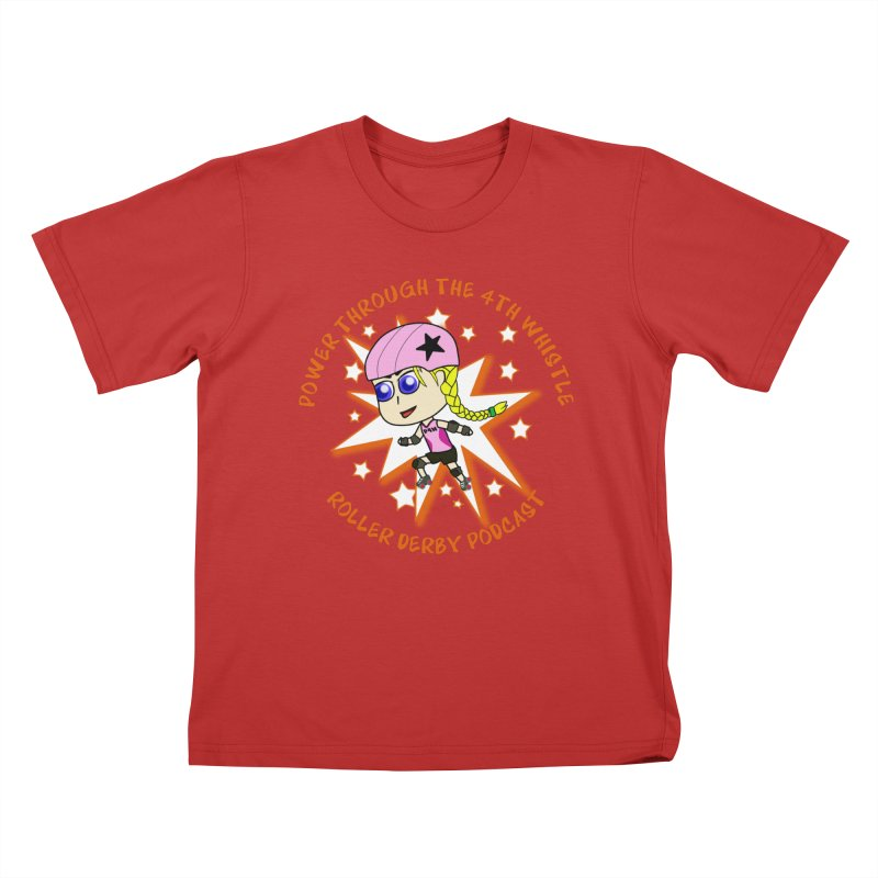 Power Through the 4th Whistle Roller Derby Podcast Kids T-Shirt by Power Thru the 4th Whistle Roller Derby Podcast