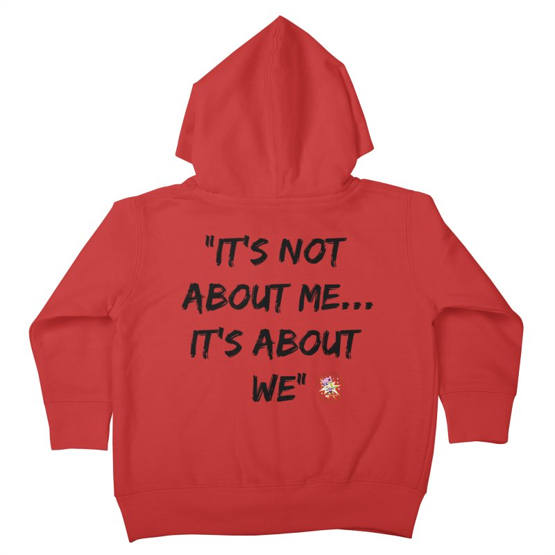 It's Not About Me, It's About We Kids Toddler Zip-Up Hoody by Power Thru the 4th Whistle Roller Derby Podcast