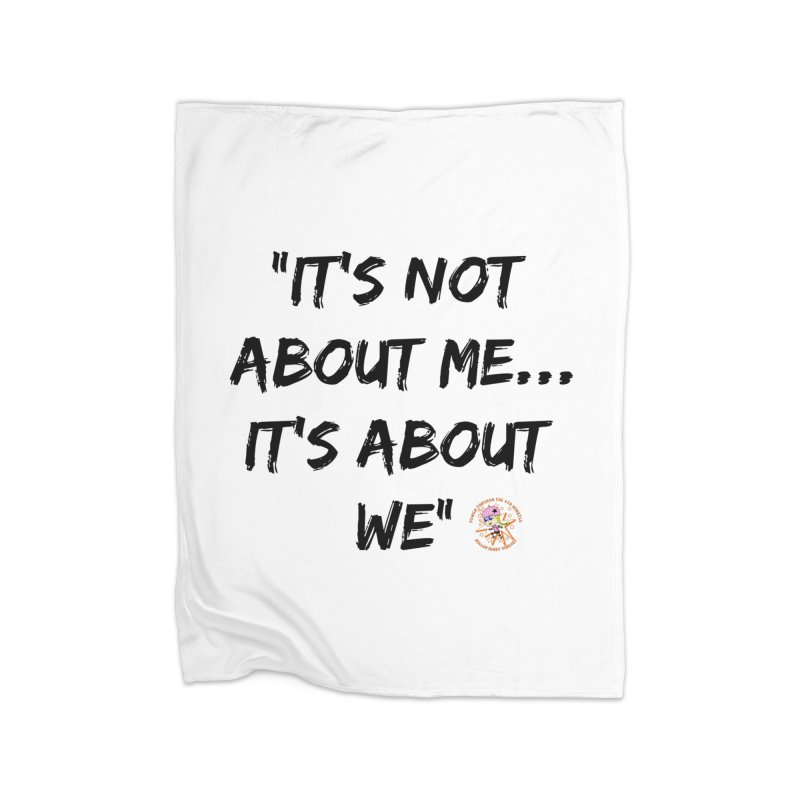 It's Not About Me, It's About We Home Blanket by Power Thru the 4th Whistle Roller Derby Podcast